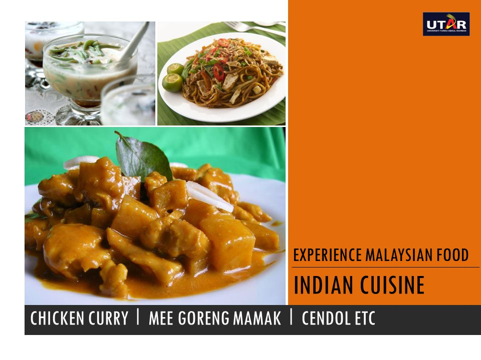 EXPERIENCE MALAYSIAN FOOD INDIAN CUISINE CHICKEN CURRY I MEE GORENG MAMAK I CENDOL ETC