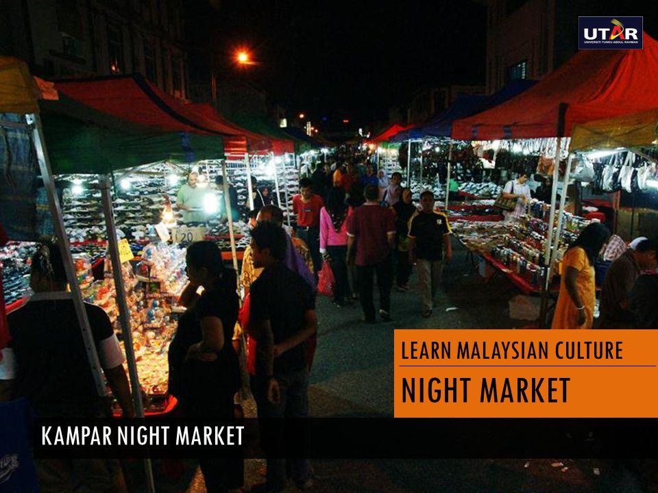 LEARN MALAYSIAN CULTURE NIGHT MARKET KAMPAR NIGHT MARKET
