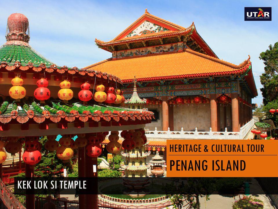 HERITAGE & CULTURAL TOUR PENANG ISLAND KEK LOK SI TEMPLE