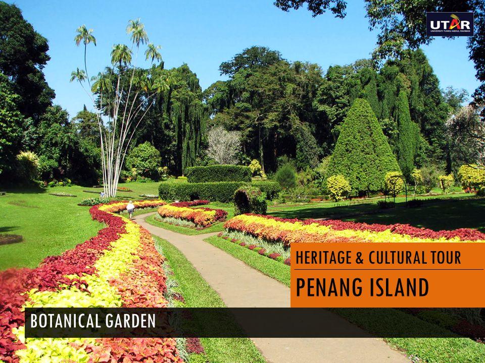HERITAGE & CULTURAL TOUR PENANG ISLAND BOTANICAL GARDEN