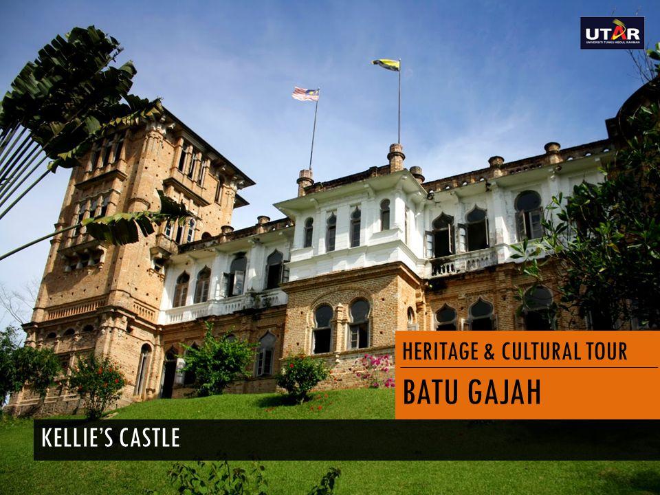 HERITAGE & CULTURAL TOUR BATU GAJAH KELLIE'S CASTLE