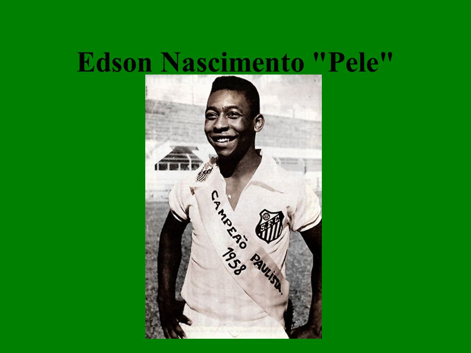 Born: October 23, 1940 Birthplace: Tres Coracoes, Brazil Best Known As: Famous Soccer Star