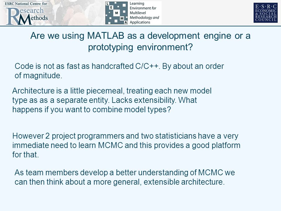 Are we using MATLAB as a development engine or a prototyping environment.
