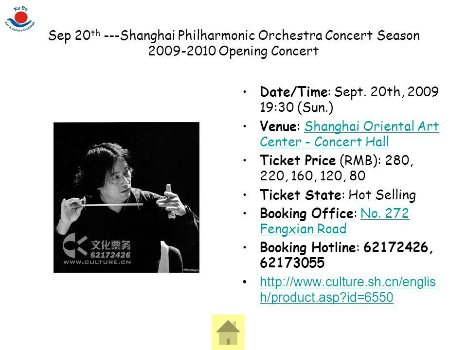 Sep 20 th ---Shanghai Philharmonic Orchestra Concert Season 2009-2010 Opening Concert Date/Time: Sept. 20th, 2009 19:30 (Sun.) Venue: Shanghai Orienta