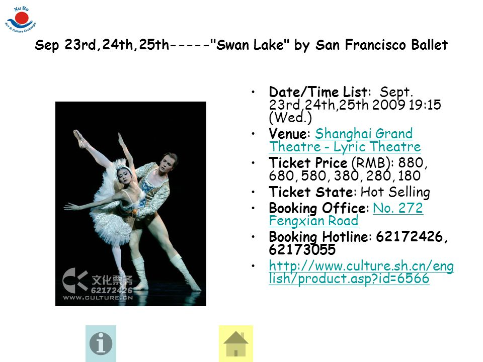 Date/Time List: Sept. 23rd,24th,25th 2009 19:15 (Wed.) Venue: Shanghai Grand Theatre - Lyric TheatreShanghai Grand Theatre - Lyric Theatre Ticket Pric