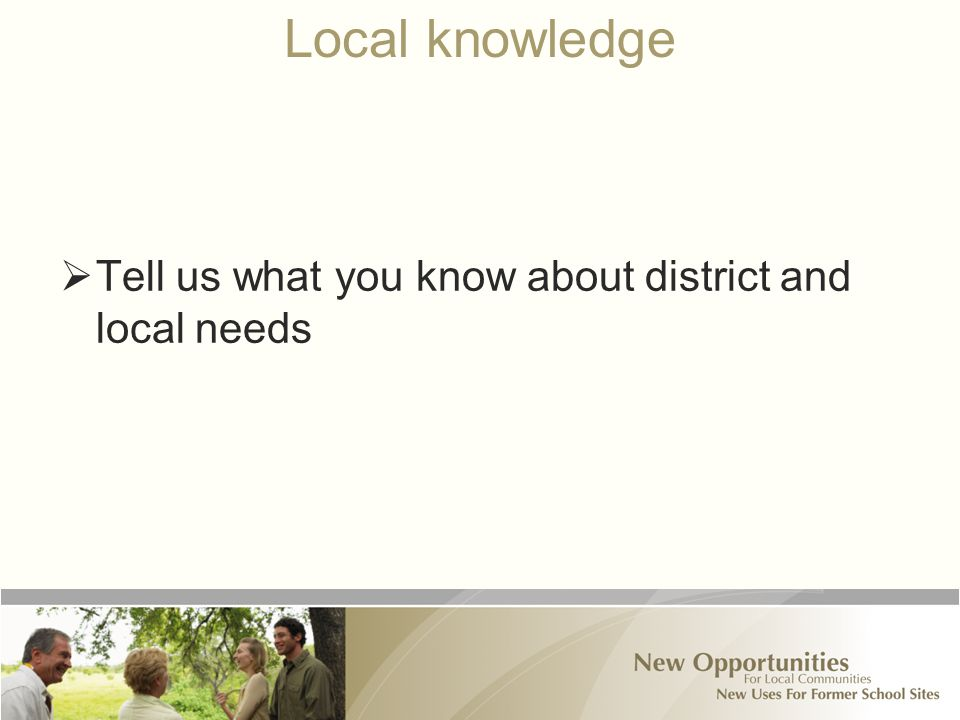 Local knowledge  Tell us what you know about district and local needs