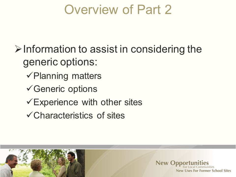 Overview of Part 2  Information to assist in considering the generic options: Planning matters Generic options Experience with other sites Characteristics of sites
