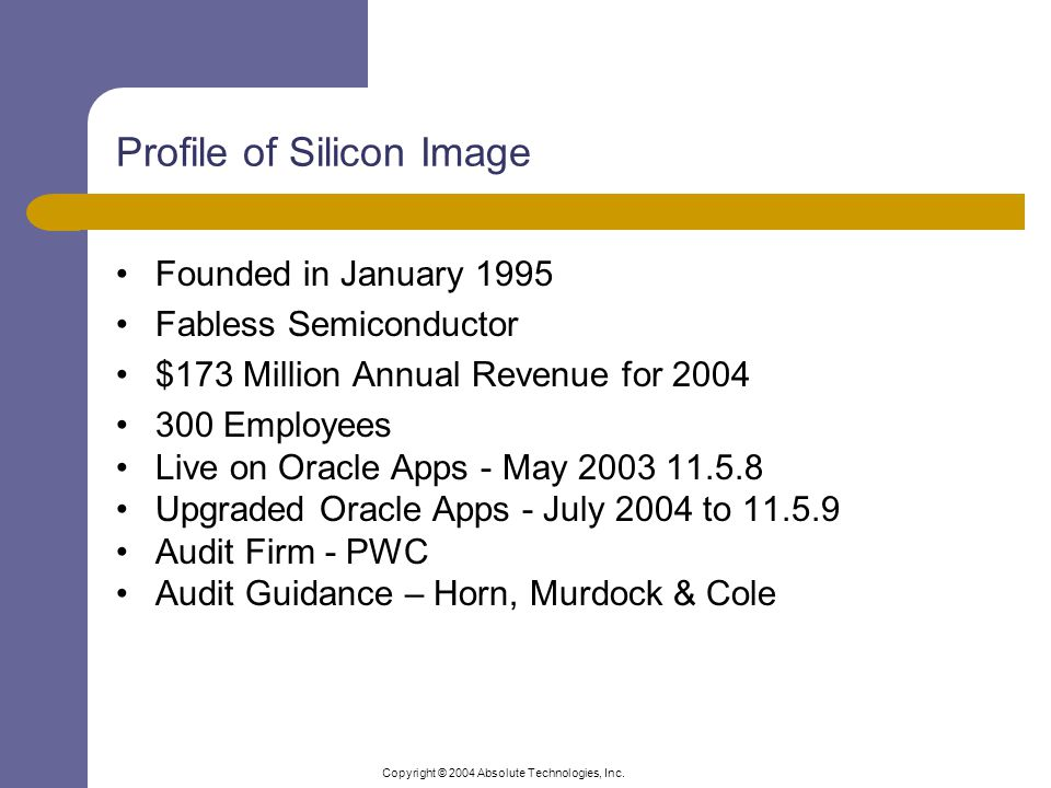 Copyright © 2004 Absolute Technologies, Inc.Shares the E Business Suite database instance.