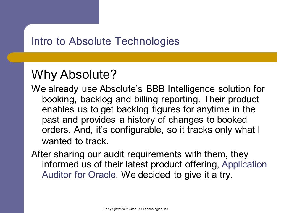 Copyright © 2004 Absolute Technologies, Inc.How is data being accessed and changed.