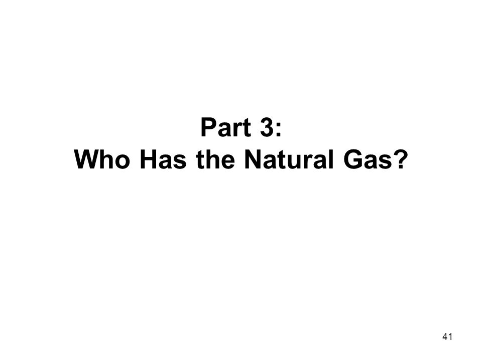 41 Part 3: Who Has the Natural Gas?