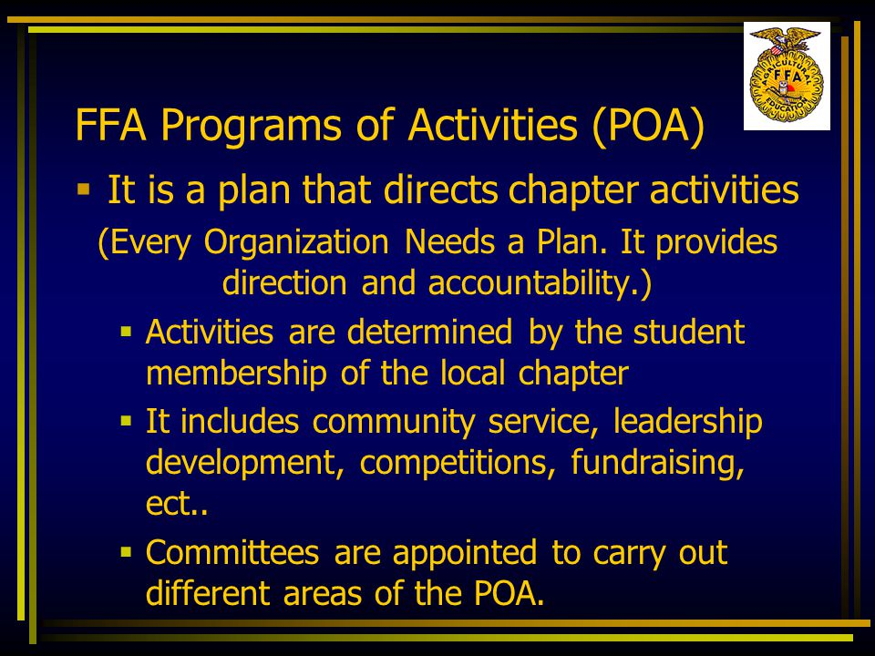 FFA Programs of Activities (POA)  It is a plan that directs chapter activities (Every Organization Needs a Plan.
