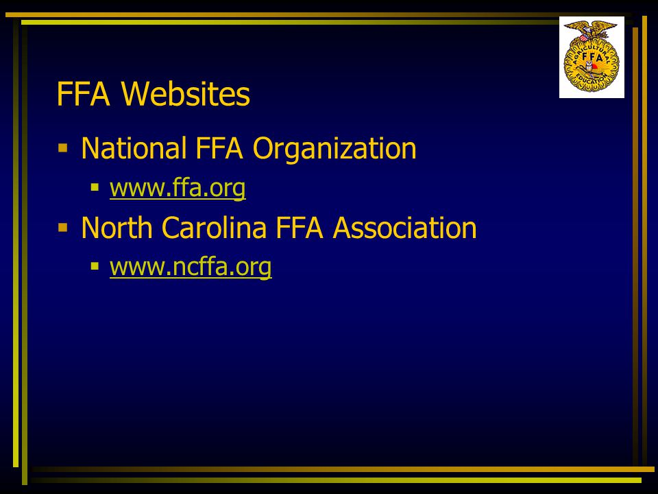 FFA Websites  National FFA Organization  www.ffa.org www.ffa.org  North Carolina FFA Association  www.ncffa.org www.ncffa.org