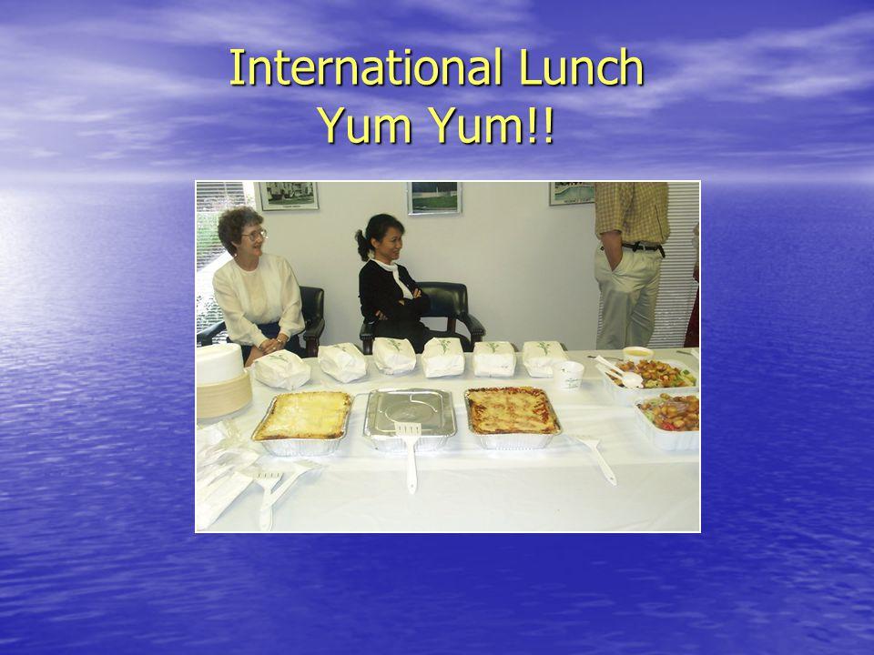 International Lunch Yum Yum!!
