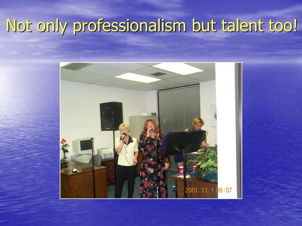 Not only professionalism but talent too!