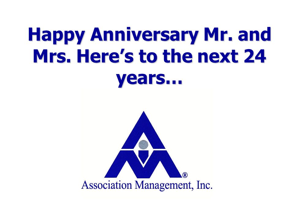 Happy Anniversary Mr. and Mrs. Here's to the next 24 years…