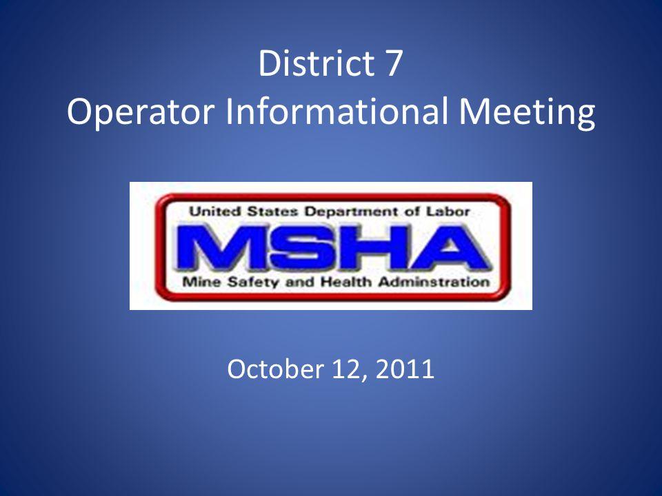 District 7 Operator Informational Meeting October 12, 2011