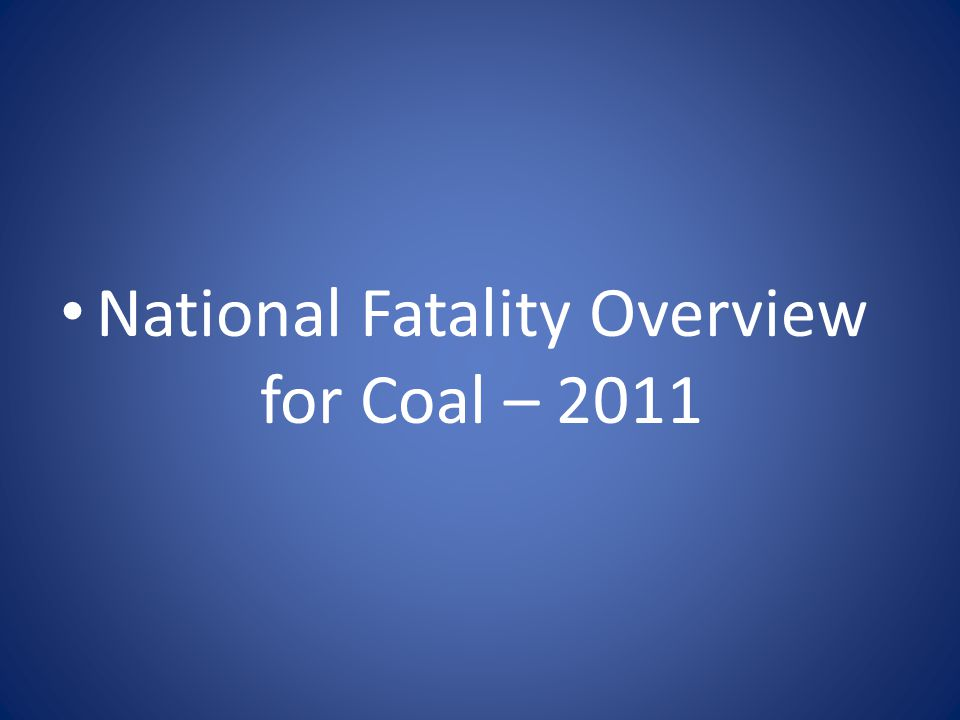 National Fatality Overview for Coal – 2011
