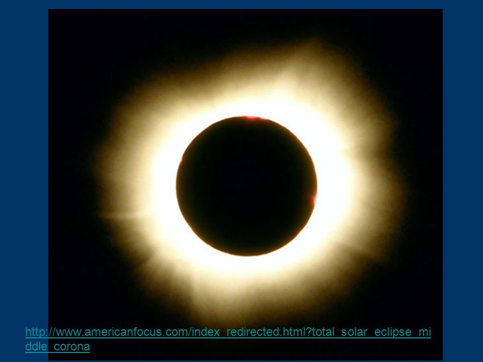 http://www.americanfocus.com/index_redirected.html?total_solar_eclipse_mi ddle_corona