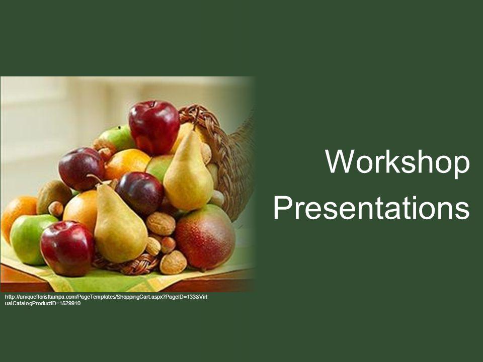 http://uniquefloristtampa.com/PageTemplates/ShoppingCart.aspx PageID=133&Virt ualCatalogProductID=1529910 Workshop Presentations