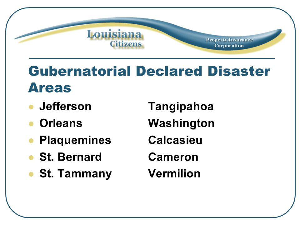 Gubernatorial Declared Disaster Areas JeffersonTangipahoa OrleansWashington PlaqueminesCalcasieu St.