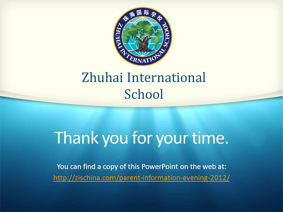 Zhuhai International School Thank you for your time.