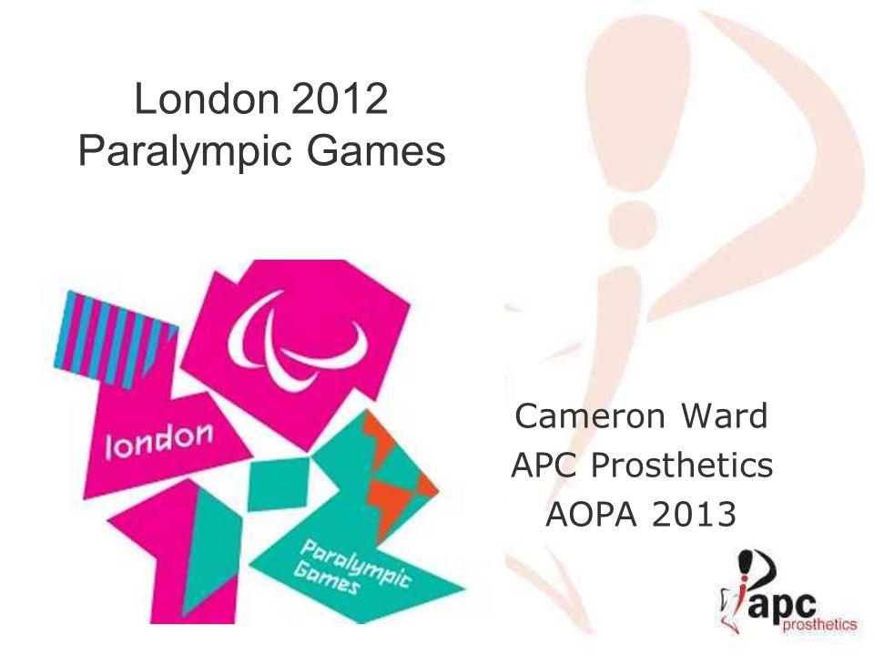 London 2012 Paralympic Games Cameron Ward APC Prosthetics AOPA 2013