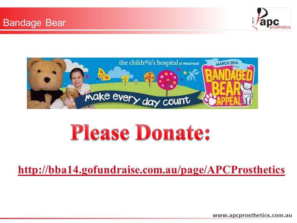 Bandage Bear www.apcprosthetics.com.au http://bba14.gofundraise.com.au/page/APCProsthetics