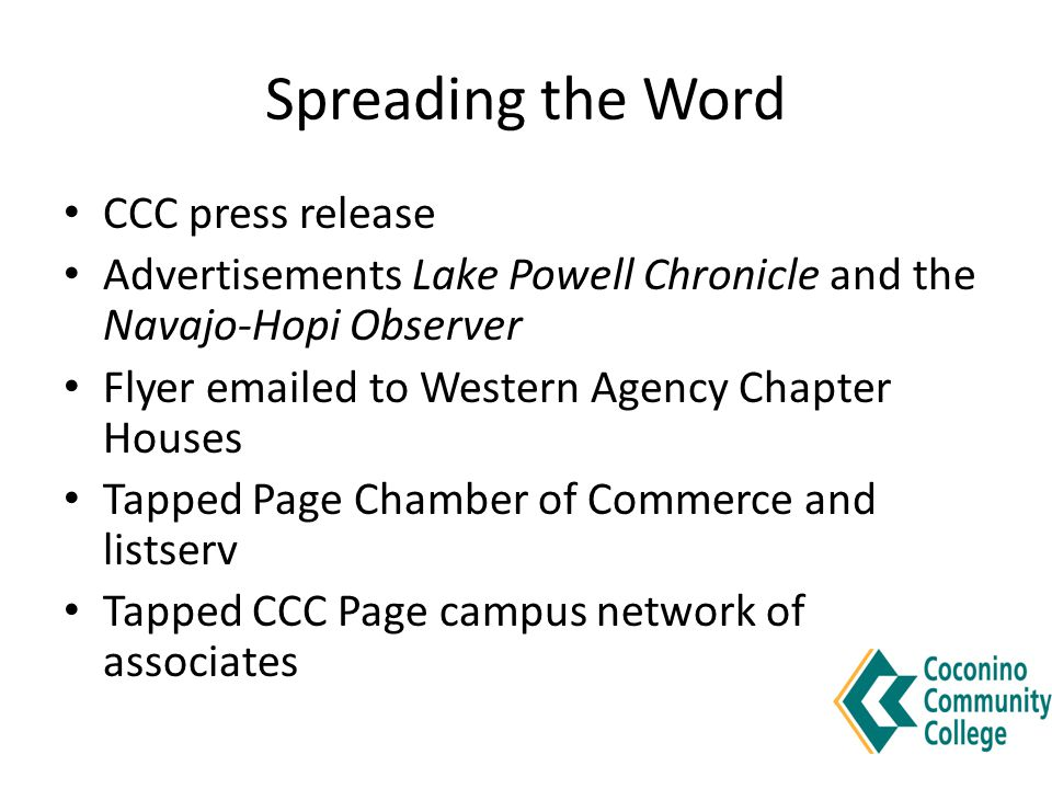CCC press release Advertisements Lake Powell Chronicle and the Navajo-Hopi Observer Flyer emailed to Western Agency Chapter Houses Tapped Page Chamber of Commerce and listserv Tapped CCC Page campus network of associates
