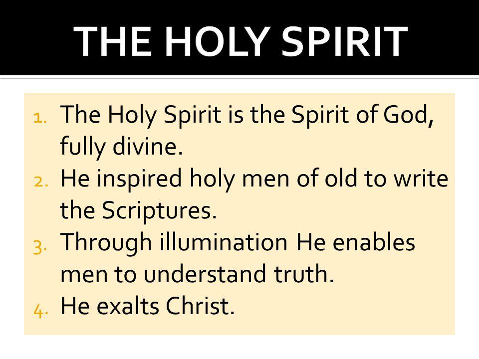 1. The Holy Spirit is the Spirit of God, fully divine.