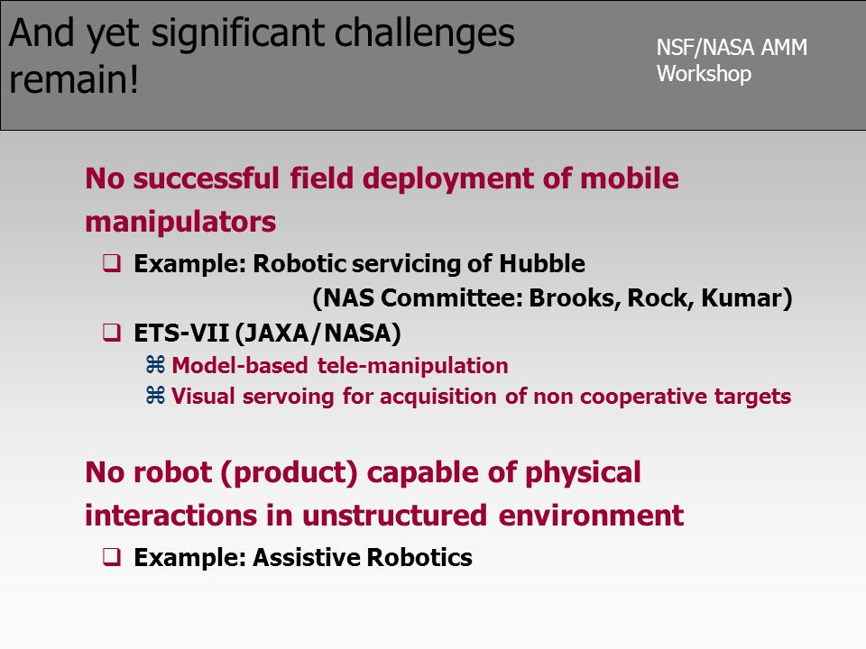 NSF/NASA AMM Workshop And yet significant challenges remain.