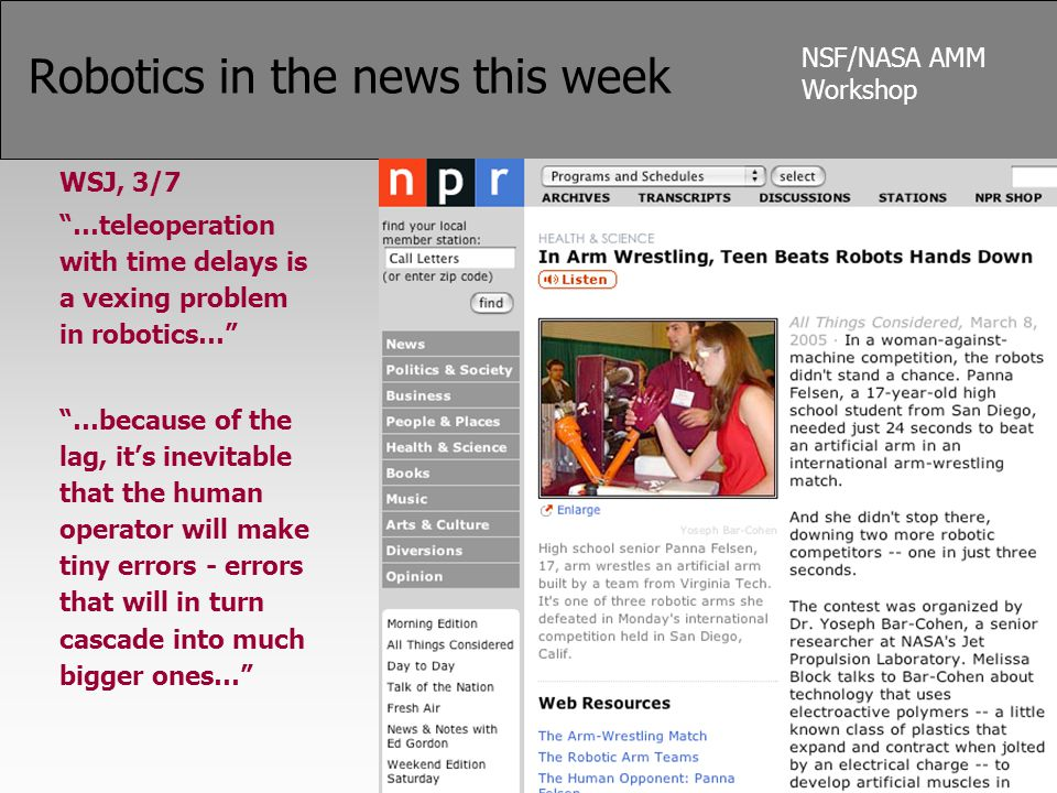 "NSF/NASA AMM Workshop Robotics in the news this week WSJ, 3/7 ""…teleoperation with time delays is a vexing problem in robotics…"" ""…because of the lag,"