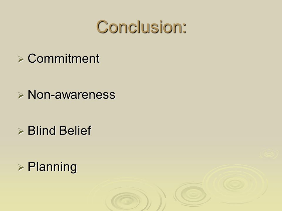 Conclusion:  Commitment  Non-awareness  Blind Belief  Planning