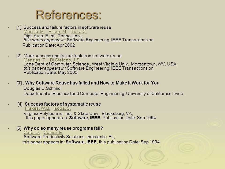 References: [1]. Success and failure factors in software reuse Morisio, M.