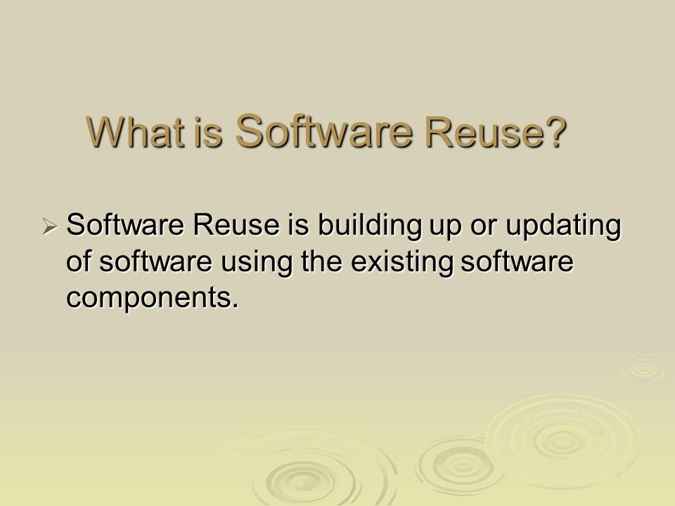 What is Software Reuse.