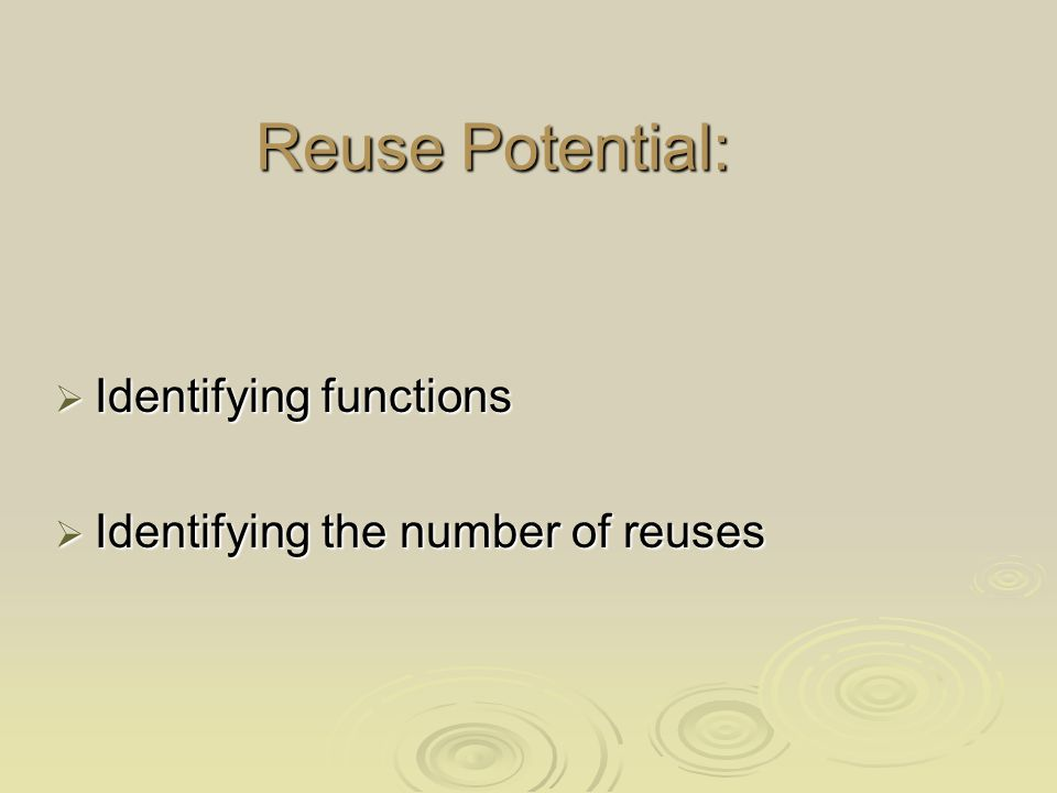Reuse Potential:  Identifying functions  Identifying the number of reuses