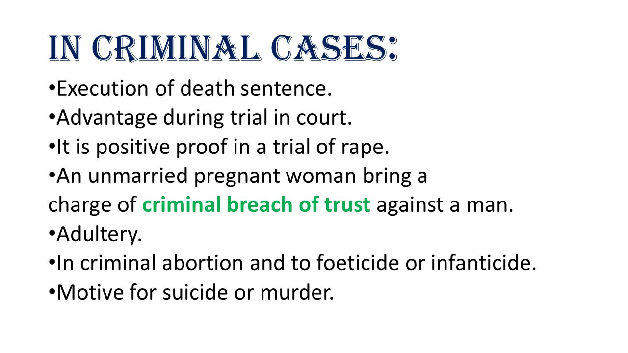 In Criminal cases : Execution of death sentence.Advantage during trial in court.