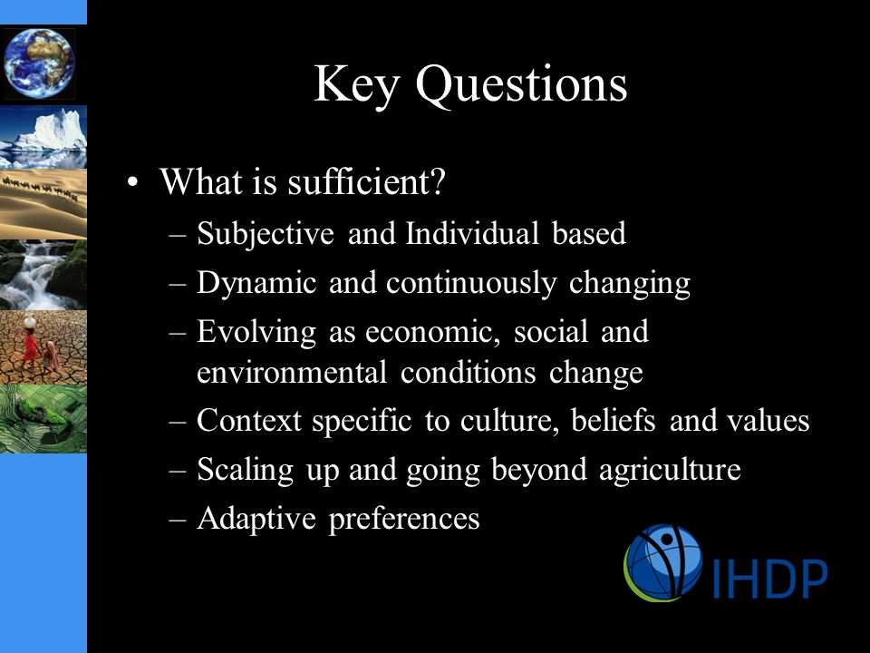 Key Questions What is sufficient.