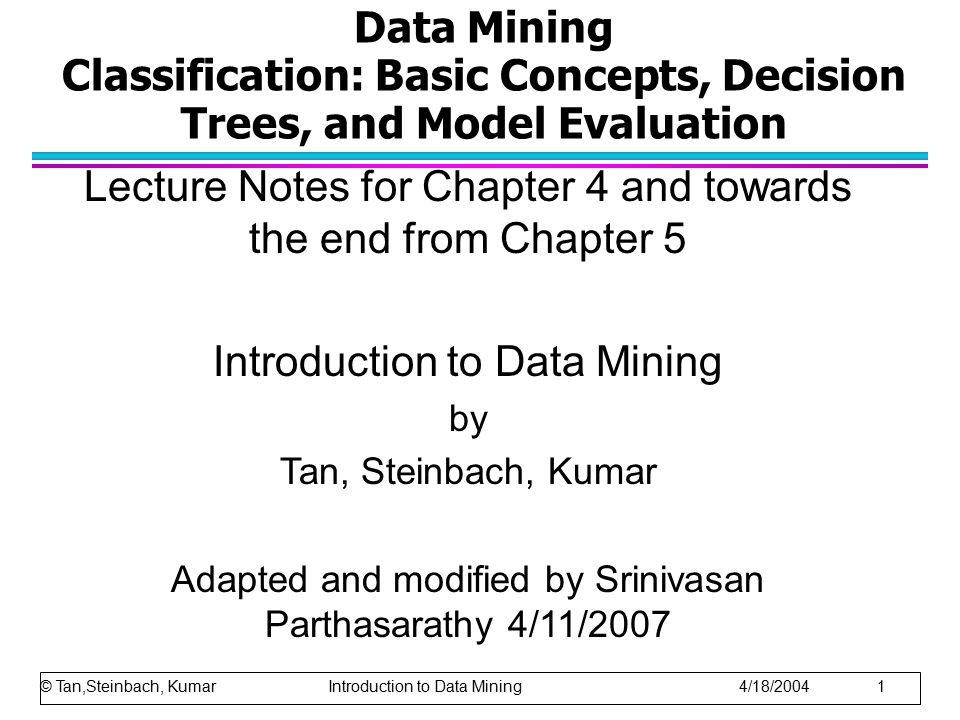 © Tan,Steinbach, Kumar Introduction to Data Mining 4/18/2004 72 KNN