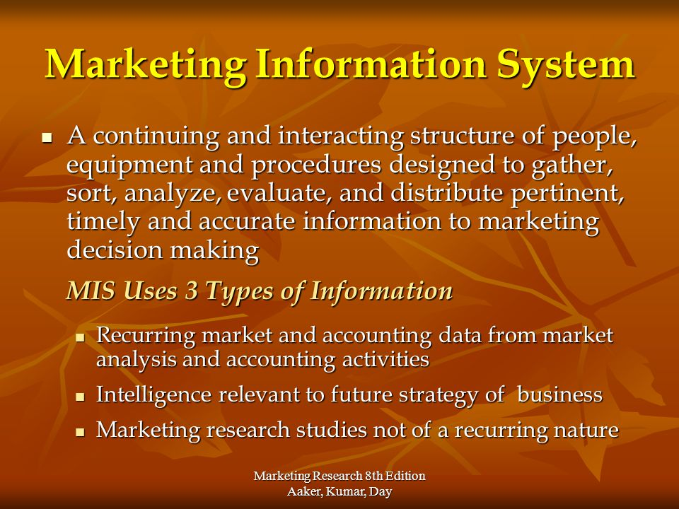 Marketing Research 8th Edition Aaker, Kumar, Day Situation Analysis Strategy Development Marketing Program Development Implementation Understand the environment and the market Identify threats and opportunities Assess the competitive position Define the business scope and served market segments Establish competitive advantages Set performance objectives.