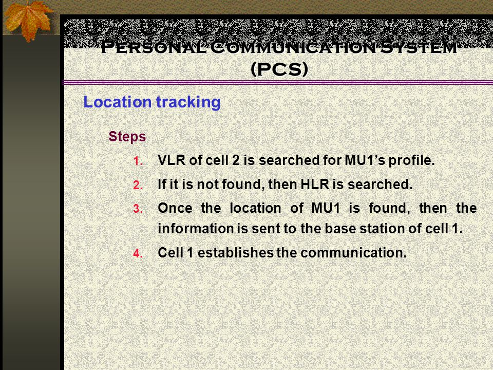 Personal Communication System (PCS) Location tracking Steps 1.