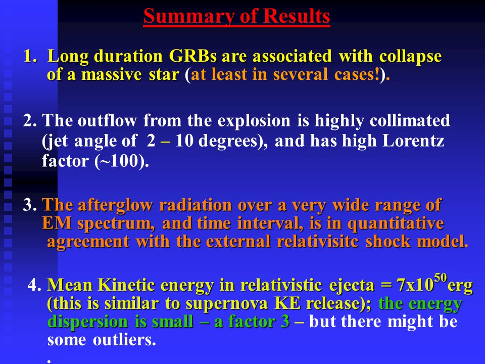 1.Long duration GRBs are associated with collapse of a massive star of a massive star (at least in several cases!). Summary of Results Mean Kinetic en