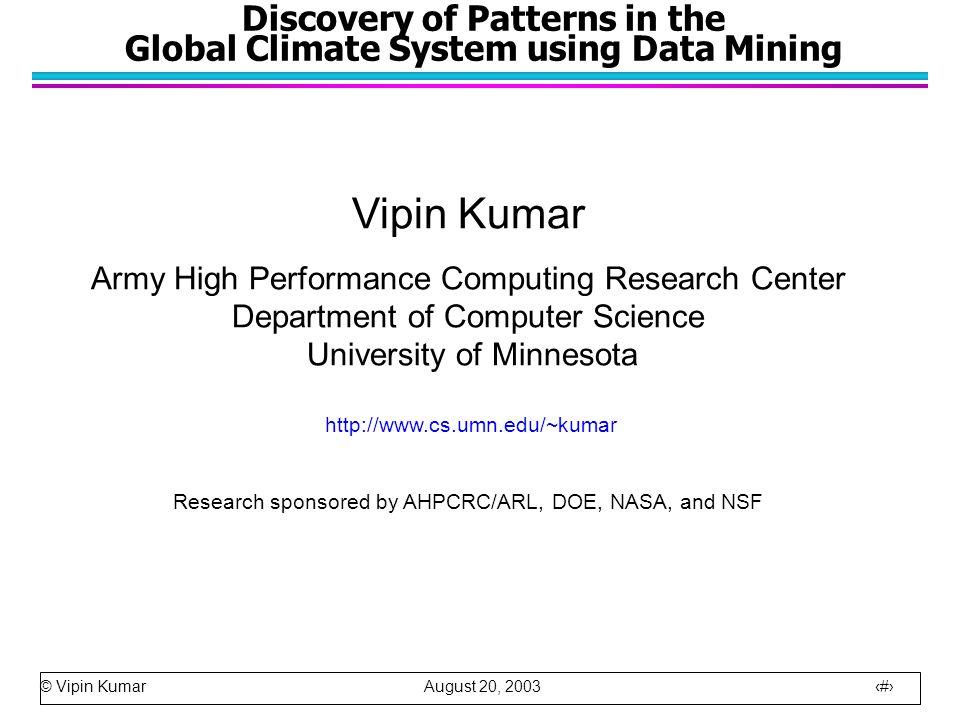 © Vipin Kumar August 20, 2003 2 What is Data Mining.