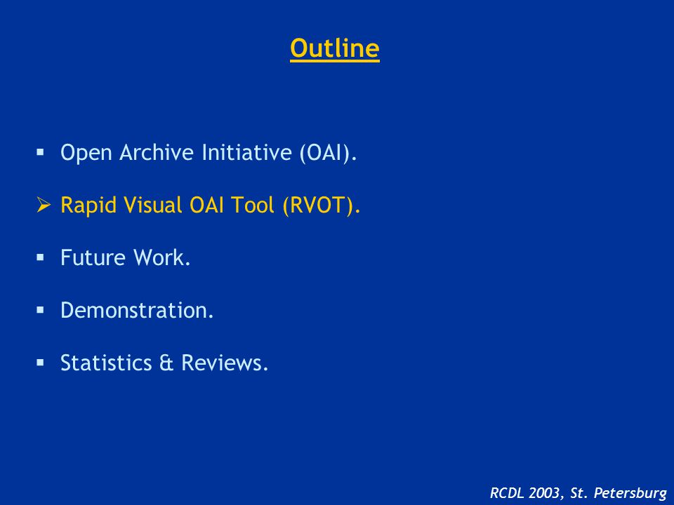 Outline  Open Archive Initiative (OAI).  Rapid Visual OAI Tool (RVOT).
