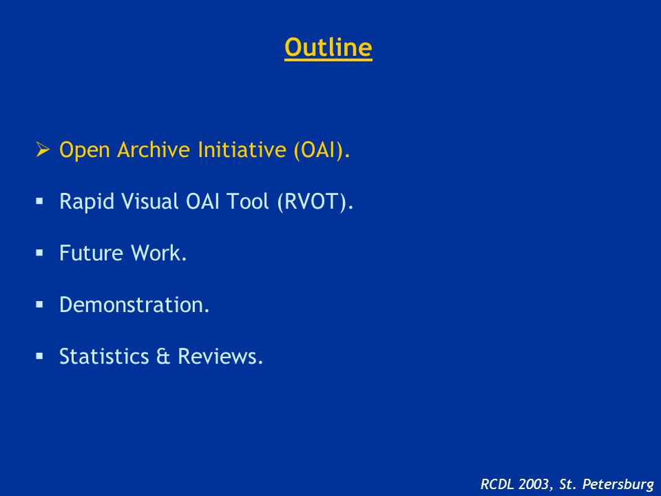 Motivation for OAI One of the biggest obstacles to transparent resource discovery is the fact that many digital libraries use different, proprietary technologies that do not allow for interoperability.