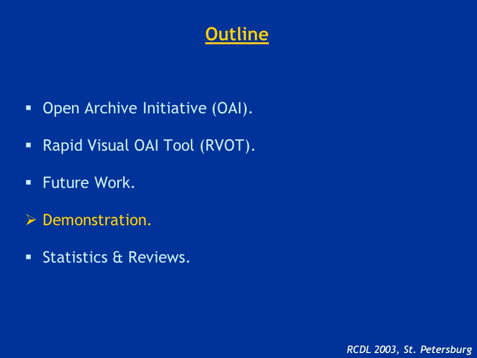 Outline  Open Archive Initiative (OAI).  Rapid Visual OAI Tool (RVOT).