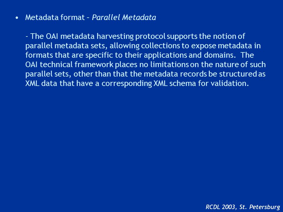 Metadata Harvesting -Move away from distributed searching.