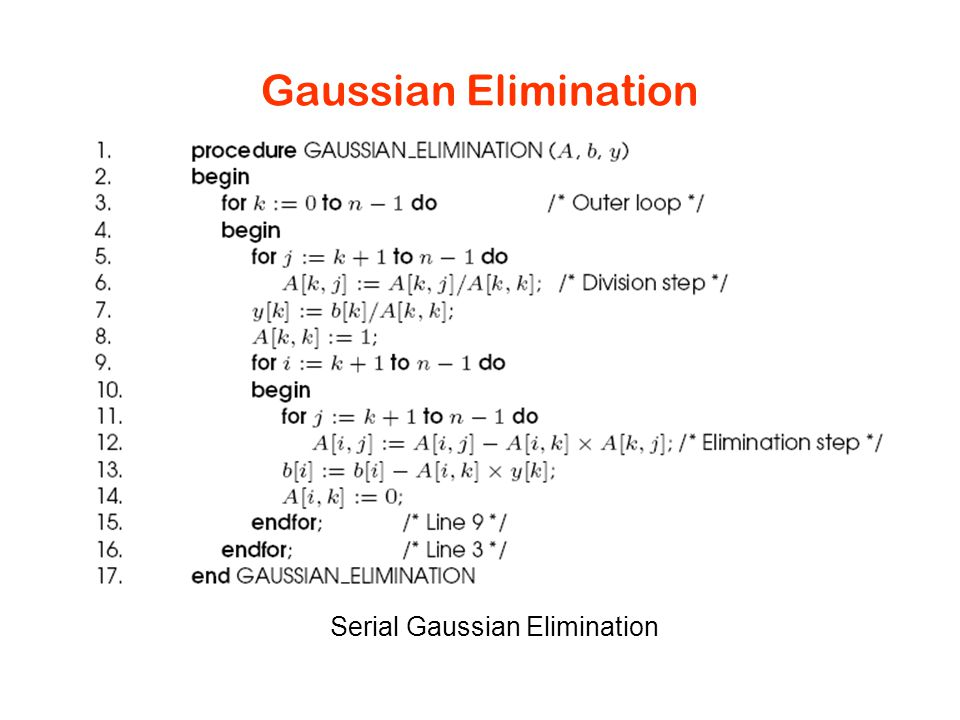 Gaussian Elimination Serial Gaussian Elimination