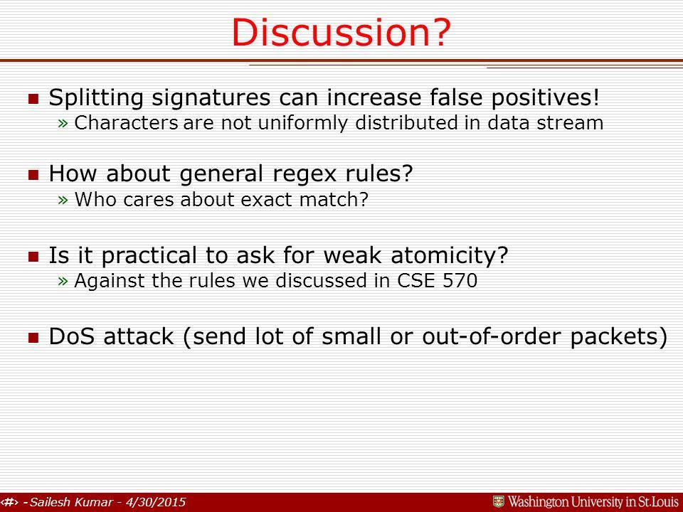 17 - Sailesh Kumar - 4/30/2015 Discussion. n Splitting signatures can increase false positives.