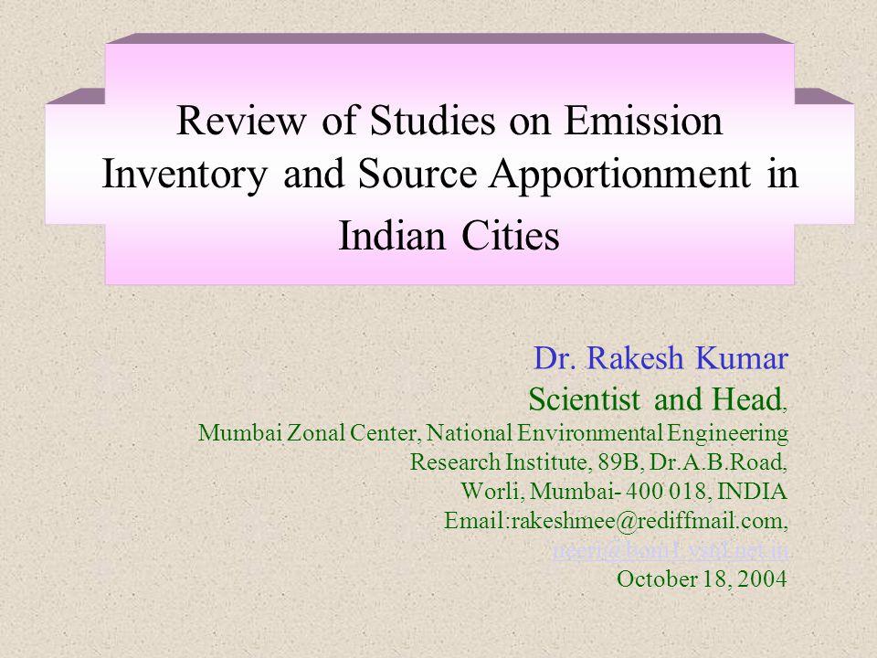 Dr. Rakesh Kumar Scientist and Head, Mumbai Zonal Center, National Environmental Engineering Research Institute, 89B, Dr.A.B.Road, Worli, Mumbai- 400