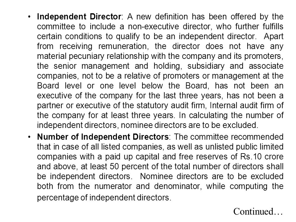 Independent Director: A new definition has been offered by the committee to include a non-executive director, who further fulfills certain conditions